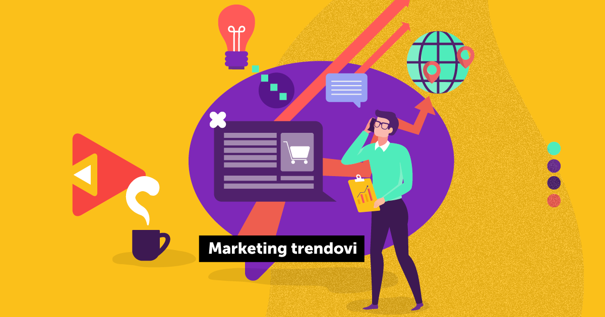 Marketing trendovi koji donose mjerljive rezultate!